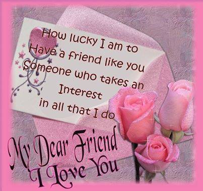 My dear friend I love you