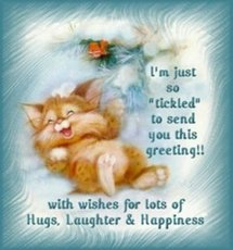 i'm just so ticked to send you this greeting with wishes for lots of hugs laughter and happiness