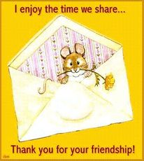 i enjoy the time we share thank you for for the friendship