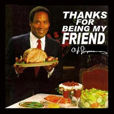 thanks for being my friend oj simpson