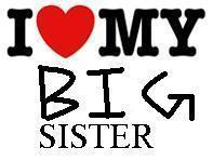 i love my big sister