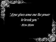 love gives someone the power to break you