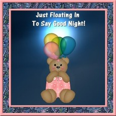 just floating in to say good night