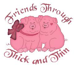 friends through thick and thin pigs