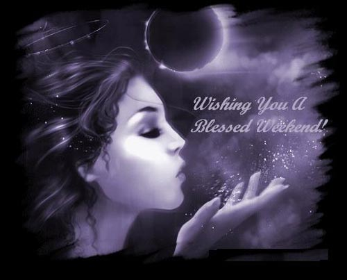 wishing you a blessed weekend