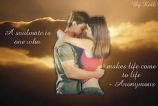 a soulmate is one who makes life come to life