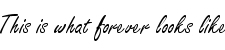 this is what forever looks like