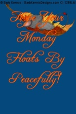 monday floats by peacefully