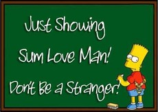 just showing some love man don't be a stranger bart simpson