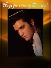 hugs for a lovely tuesday elvis