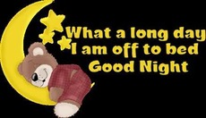 what a long day i am off to bed good night